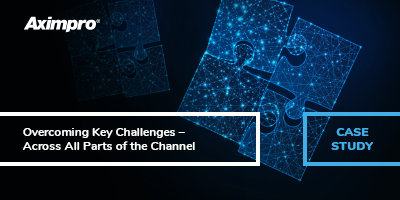 Aximpro Case Study_Overcoming Key Challenges Across All Parts of the Channel